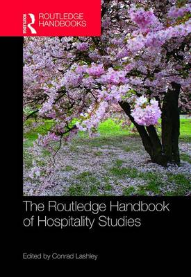 Routledge Handbook of Hospitality Studies by Conrad Lashley