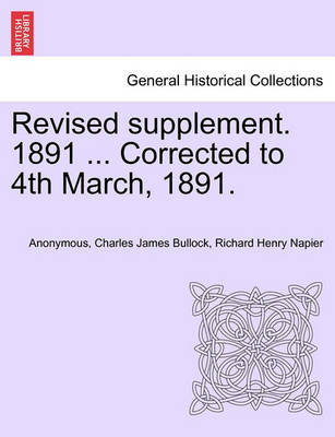 Revised Supplement. 1891 ... Corrected to 4th March, 1891. by Anonymous