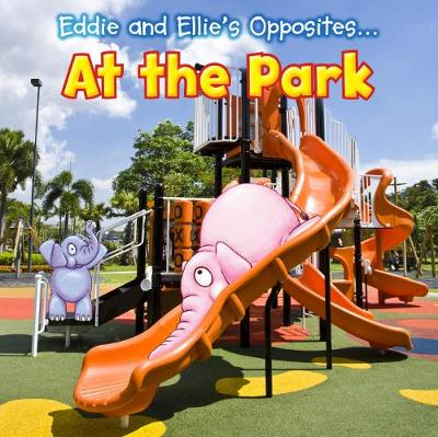 Eddie and Ellie's Opposites at the Park book
