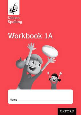 Nelson Spelling Workbook 1A Year 1/P2 (Red Level) x10 by John Jackman