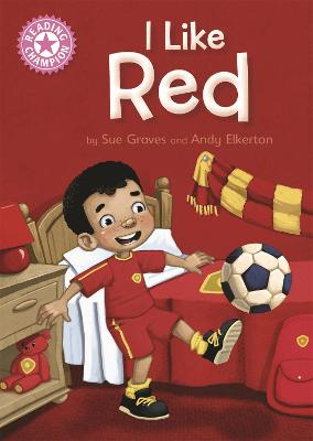 Reading Champion: I Like Red by Sue Graves