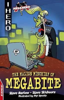 EDGE: I HERO: Megahero: The Malign Mischief of MegaBite by Steve Barlow