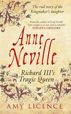 Anne Neville by Amy Licence
