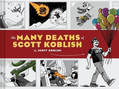 Many Deaths of Scott Koblish by Scott Koblish