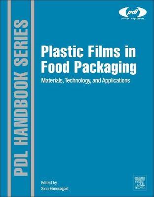 Plastic Films in Food Packaging by Sina Ebnesajjad