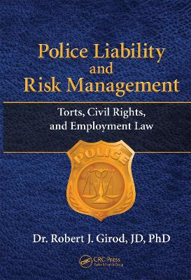 Police Liability and Risk Management by Robert J Girod