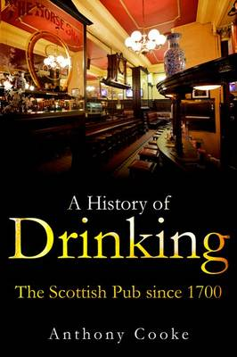 A History of Drinking by Anthony Cooke