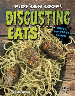 Disgusting Eats by Marne Ventura