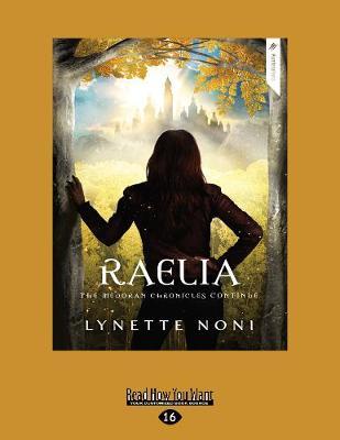 The Medoran Chronicles: Raelia (2) by Lynette Noni