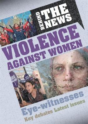 Behind the News: Violence Against Women by Emma Marriott