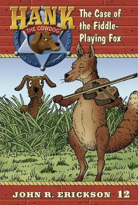 Case of the Fiddle-Playing Fox by John R Erickson