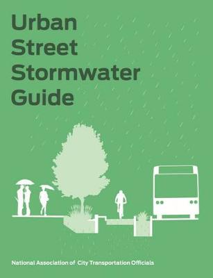 Urban Street Stormwater Guide by National Association of City Transportation Officials