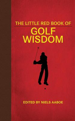 The Little Red Book of Golf Wisdom by Niels Aaboe