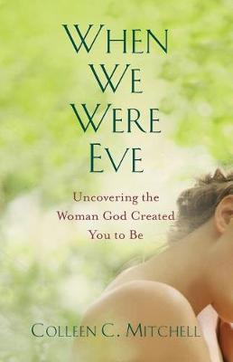 When We Were Eve by Colleen Mitchell