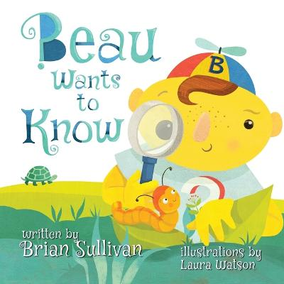 Beau Wants to Know by Brian Sullivan