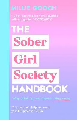 The Sober Girl Society Handbook: An empowering guide to living hangover free book