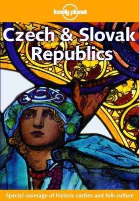 Lonely Planet Czech and Slovak Republics by Richard Nebesky