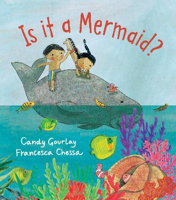 Is it a Mermaid? by Candy Gourlay