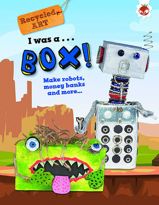 I Was A Box - Recycled Art by Emily Kington