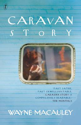 Caravan Story by Wayne Macauley