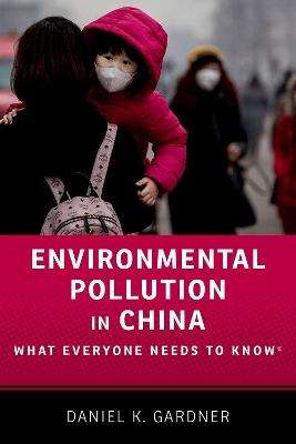 Environmental Pollution in China by Daniel Gardner
