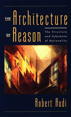 Architecture of Reason by Robert Audi