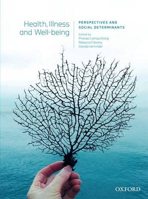 Health, Illness and Wellbeing: by Pranee Liamputtong