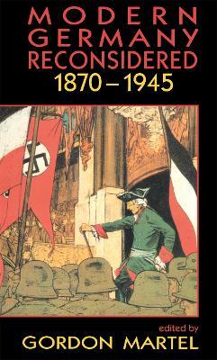 Modern Germany Reconsidered by Gordon Martel