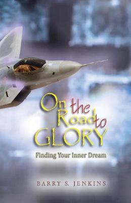 On the Road to Glory by Steven Barry