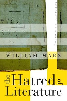 The Hatred of Literature by William Marx