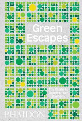 Green Escapes by Toby Musgrave