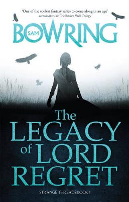 Legacy of Lord Regret by Sam Bowring