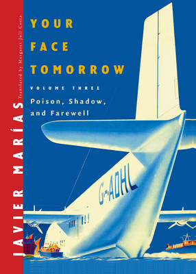 Your Face Tomorrow by Javier Marias