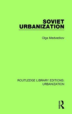 Soviet Urbanization by Olga Medvedkov