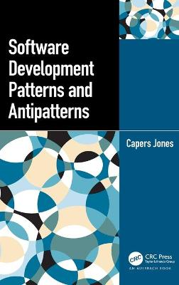 Software Development Patterns and Antipatterns by Capers Jones