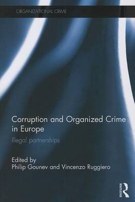 Corruption and Organized Crime in Europe by Philip Gounev