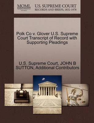 Polk Co V. Glover U.S. Supreme Court Transcript of Record with Supporting Pleadings by John B Sutton