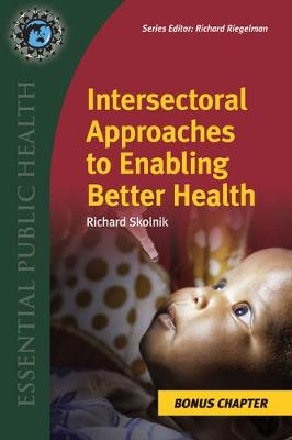 Supplemental Chapter: Intersectoral Approaches To Enabling Better Health by Richard Skolnik