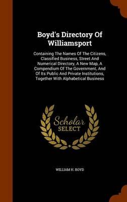 Boyd's Directory of Williamsport by William H Boyd