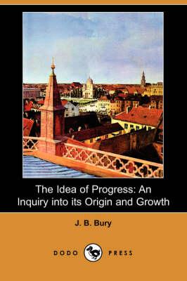 Idea of Progress by J B Bury