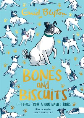 Bones and Biscuits: Letters from a Dog Named Bobs by Enid Blyton