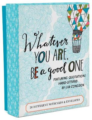 Whatever You Are, Be a Good One Notes: 20 Different Notecards and Envelopes by Lisa Congdon