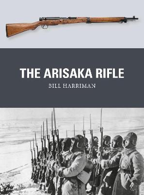The Arisaka Rifle by Bill Harriman