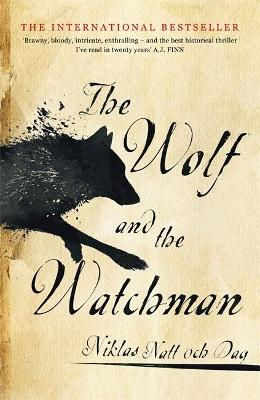 The Wolf and the Watchman: The latest Scandi sensation by Niklas Natt och Dag