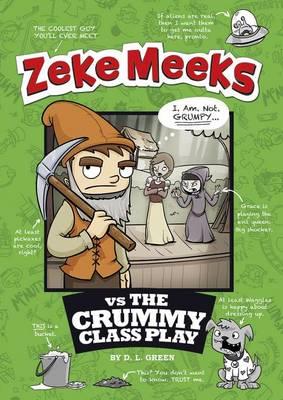 Zeke Meeks vs Crummy Class Play by ,D.L. Green