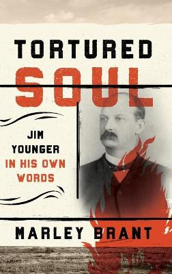Tortured Soul: Jim Younger in His Own Words book