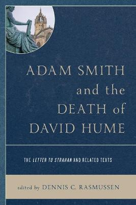 Adam Smith and the Death of David Hume: The Letter to Strahan and Related Texts book