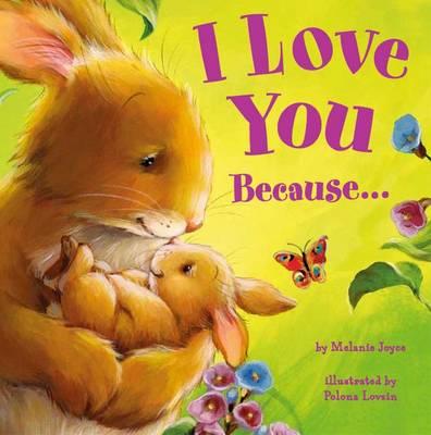 I Love You Because . . . by Melanie Joyce