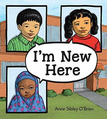 I'm New Here by Anne Sibley O'brien