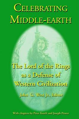 Celebrating Middle-Earth by Jr John G West